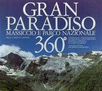 Attilio Boccazzi-Varotto et  Collectif - Gran Paradiso 360° - Massiccio e parco nazionale.