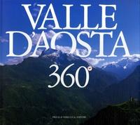 Attilio Boccazzi-Varotto et  Collectif - Valle d'Aosta 360°.