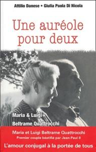 Attilio Danese et Giulia-Paola Di Nicola - Une auréole pour deux - Maria et Luigi Beltrame Quattrocchi.