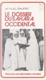 Attilio Gaudio et Max Jalade - Le dossier du Sahara occidental.
