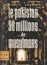 Attilio Gaudio - Le Pakistan : 90 millions de musulmans - 17 photographies et 1 carte.