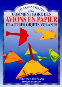 Attilio Mina - Comment faire des avions en papier et autres objets volants.