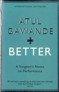 Atul Gawande - Better - A Surgeon's Notes on Performance.