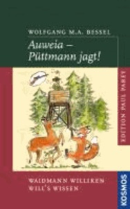 Au Backe - Püttmann jagt! - Waidmann Williken will's wissen.