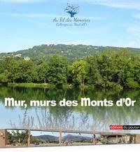 Au Fil des Mémoires - Mur, murs des Monts d'Or.