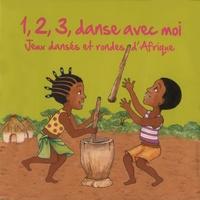Kossua Ghyamphy - 1, 2, 3, danse avec moi - Jeux dansés et rondes d'Afrique. 1 CD audio