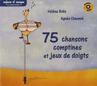 Hélène Bohy et Agnès Chaumié - 75 chansons, comptines et jeux de doigts. 1 CD audio