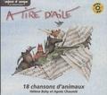 Agnès Chaumié et Hélène Bohy-Caillard - A tire d'aile - 18 chansons d'animaux. 1 CD audio