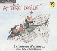 Hélène Bohy et Agnès Chaumié - A tire d'aile - 18 chansons d'animaux. 1 CD audio
