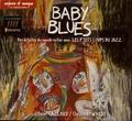 Olivier Caillard et Chris Hayward - Baby Blues - Des artistes du monde entier avec Les P'tits Loups du Jazz. 1 CD audio