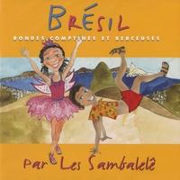 Les Sambalélés - Brésil - Rondes, comptines et berceuses. 1 CD audio