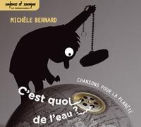 Michèle Bernard - C'est quoi de l'eau. 1 CD audio