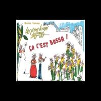 Olivier Caillard et  Les p'tits loups du Jazz - Ca c'est bossa !. 1 CD audio