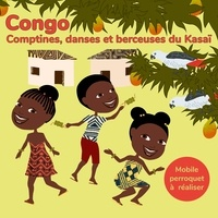 Maryse Ngalula - Congo - Comptines, danses et berceuses. 1 CD audio
