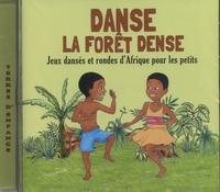 Jean-Emile Biayenda - Danse la forêt dense - Jeux dansés et rondes d'Afrique pour les petits. 1 CD audio