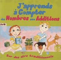 ARB Music - J'apprends à compter des nombres aux additions sur des airs traditionnels. 1 CD audio