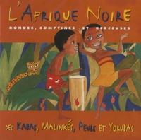 Marlène Ngaro et Mamadoudian Camara - L'Afrique noire - Rondes, comptines et berceuses des Kabas, Malinkés, Peuls et Yorubas. 1 CD audio