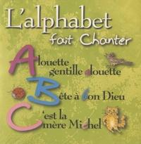 Les ABC d'airs - L'alphabet fait chanter. 1 CD audio