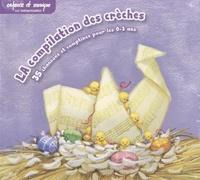 Enfance et Musique - La compilation des crèches. 1 CD audio