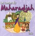 Bernadette Le Saché et Shyamal Maitra - Les contes du Maharadjah. 1 CD audio