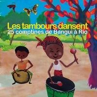 ARB Music - Les tambours dansent - Volume 1, 25 comptines de Bangui à Rio. 1 CD audio