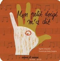 Agnès Chaumié - Mon petit doigt m'a dit. 1 CD audio