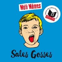 Méli-Mômes - Sales gosses. 1 CD audio