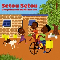 Moussa Koita et Emile Biayenda - Setou Setou - Comptines du Burkina Faso. 1 CD audio
