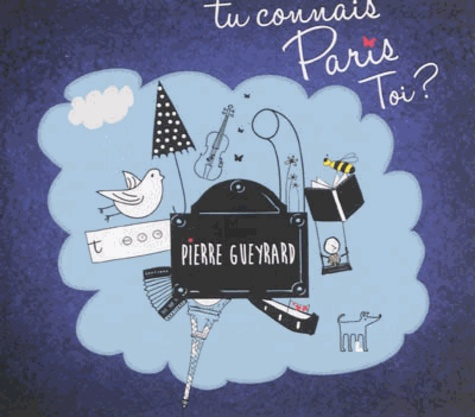 Pierre Gueyrard - Tu connais Paris toi ?. 2 CD audio