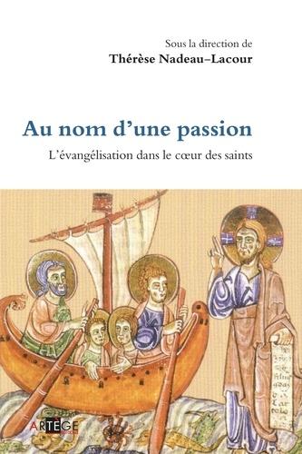 Au nom d'une passion. Lévangélisation dans le cur des saints