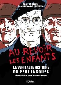 Téléchargements gratuits d'ebook bestsellers Au revoir les enfants  - La véritable histoire du père Jacques