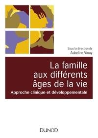 La famille aux différents âges de la vie - Approche clinique et développementale.pdf