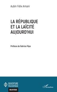 Aubin Félix Amani - La République et la laïcité aujourd'hui.