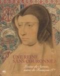 Aubrée David-Chapy et Alexandra Zvereva - Une reine sans couronne ? - Louise de Savoie, mère de François Ier.