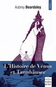 Aubrey Beardsley - L'histoire de Vénus et Tannhäuser.