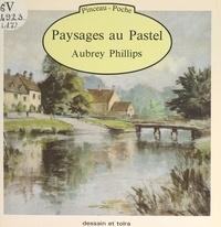 Aubrey Phillips et Carol Richards - Paysages au pastel.