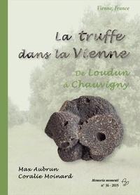 AUBRUN / MOINARD - La truffe dans la Vienne de Loudun à Chauvigny.