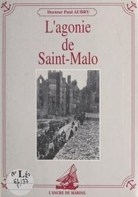 Aubry - L'agonie de Saint-Malo.