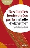 Aude Beliard - Des familles bouleversées par de la maladie d'Alzheimer.