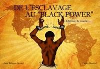 Aude Béliveau et  Lucien - De l'esclavage au Black power, à travers le monde.