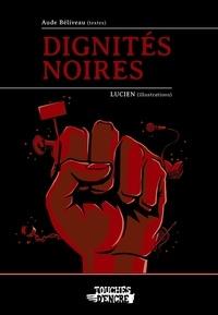 Aude Béliveau et  Lucien - Dignités noires.