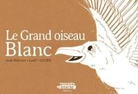 Aude Béliveau et  Lucien - Le Grand oiseau blanc.