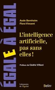 Aude Bernheim et Flora Vincent - L'intelligence artificielle, pas sans elles ! - Faire de l'IA un levier pour l'égalité.