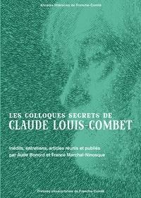 Aude Bonord et France Marchal-Ninosque - Les colloques secrets de Claude Louis-Combet - Inédits, entretiens, articles.