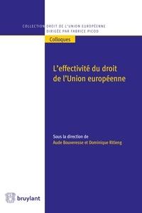 Aude Bouveresse et Dominique Ritleng - L'effectivité du droit de l'Union européenne.