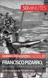 AUDE Cirier et  50 minutes - Francisco Pizarro, un conquistador à l'assaut du Pérou - La fin tragique de l'Empire inca.