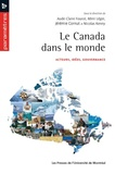 Aude-Claire Fourot et Rémi Léger - Le Canada dans le monde - Acteurs, idées, gouvernance.