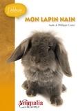 Aude Costa et Philippe Costa - J´élève mon lapin nain.