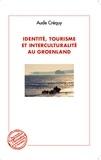 Aude Créquy - Identité, tourisme et interculturalité au Groenland.