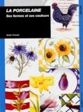 Aude Creuze - La porcelaine - Ses formes et ses couleurs.